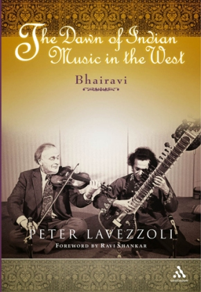 "Peter Lavezzoli's book ""The Dawn of Indian Music in the West: Bhairavi"""