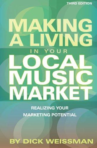 "Dick Weissman's ""Making a Living in Your Local Music Market"" published by Hal Leonard Books"