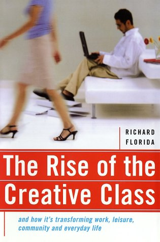 "Richard Florida's ""Rise of the Creative Class"""