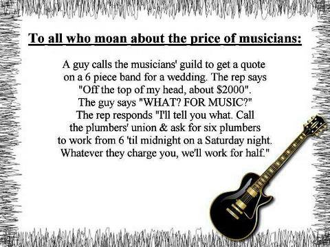 To all who moan about the price of musicians.