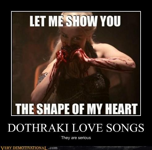 Dothraki Love Songs are Srsly Serious!