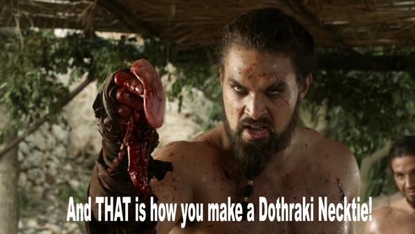Khal Drogo shows us how to make a Dothraki Necktie