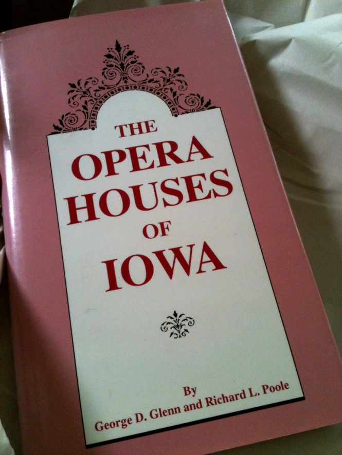 The Opera Houses of Iowa by George D. Glenn and Richard Poole