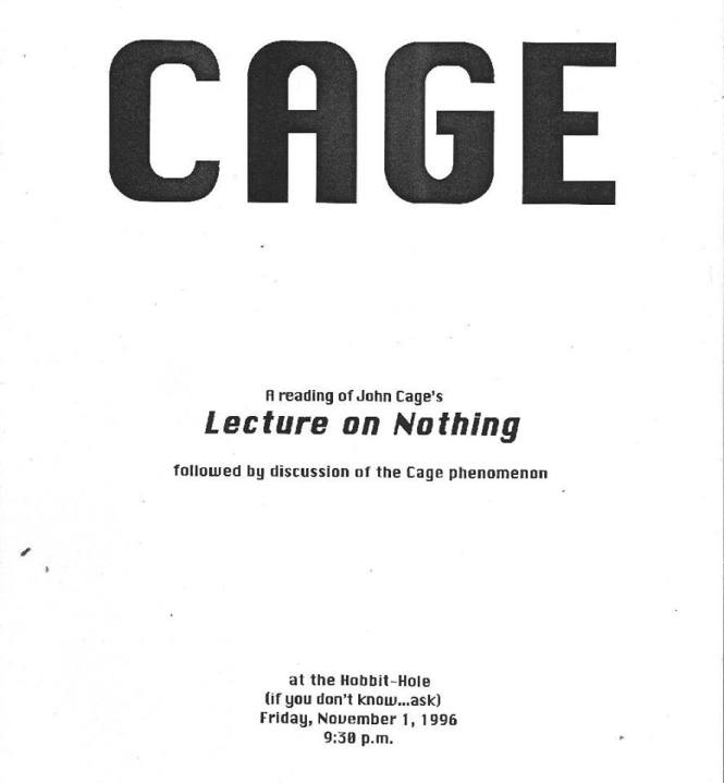 "CAGE: A reading of John Cage's ""Lecture on Nothing"" followed by discussion of the Cage phenomenon by Jon Silpayamanant, November 1, 1996"