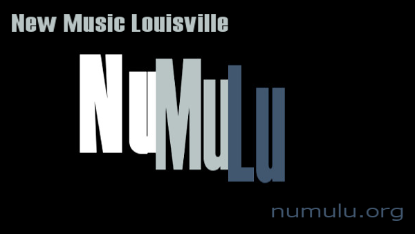 New Music Louisville - NuMuLu  numulu.org